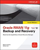 Oracle RMAN 11g Backup and Recovery (Oracle Press) by Robert G. Freeman Matthew Hart(2010-05-13)
