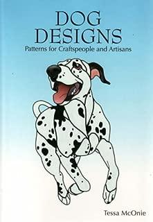 Dog Designs: Patterns for Craftspeople and Artisans