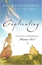 Captivating Heart to Heart Study Guide: Unveiling the Mystery of a Woman's Soul [CAPTIVATING HEART TO HEART SG]
