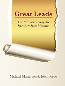 Great Leads: The Six Easiest Ways to Start Any Sales Message by [Michael  Masterson, John  Forde]