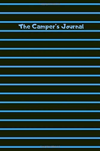 """The Camper's Journal: Compact Holiday Vacation Road Trip Planner Recordings Journal Diary Notebook, Glamping and Caravan Travel Organizer Memory ... Girls Kids. 6""""x9"""" 120 pages (Camp Journals)"""