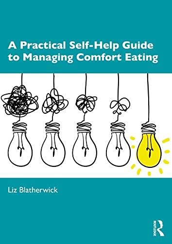 A Practical Self-Help Guide to Managing Comfort Eating