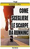 Come scegliere le scarpe da running: passione corsa