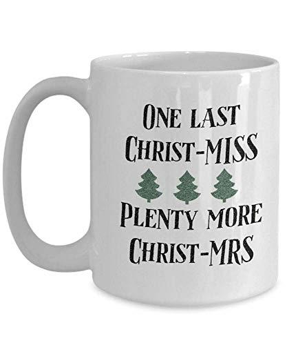 Divertida taza de café, con texto en inglés 'Last Christ Miss Bridal Shower Gifts - Regalo de Navidad para novias y prometidas, taza de té, taza de regalo para mujeres y hombres
