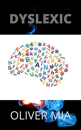 Dyslexic: Understanding How to Work with the Dyslexic Brain