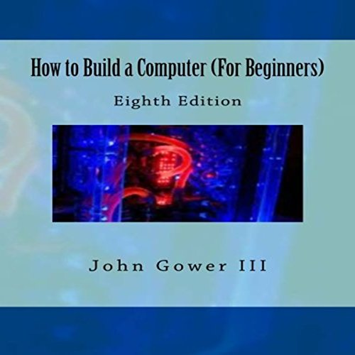 How to Build a Computer (For Beginners): Eighth Edition audiobook cover art