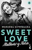 Sweet Love. Mathew y Nora: Sweet love 2 (Romántica)