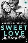 Sweet Love. Mathew y Nora: Sweet love 2 par Estríngana