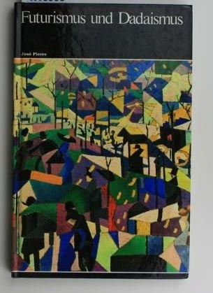 Weltgeschichte der Malerei, Band 20, Futurismus und Dadaismus