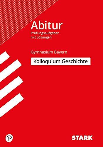 STARK Kolloquiumsprüfung Bayern - Geschichte