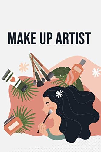Make Up Artist: Planer für Makeup Stylisten - Wochenplaner Monatsplaner zum Planen und Organisieren - A5 Organizer mit Monatsübersicht Wochenübersicht ... Geschenk für Visagisten und Kosmetiker