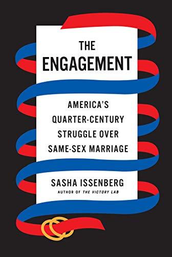 Image of The Engagement: America's Quarter-Century Struggle Over Same-Sex Marriage