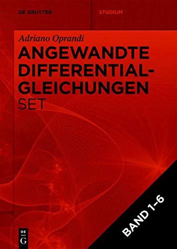[Set Anwendungsorientierte Differentialgleichungen, Band 1-6 ] (De Gruyter Studium) (German Edition)