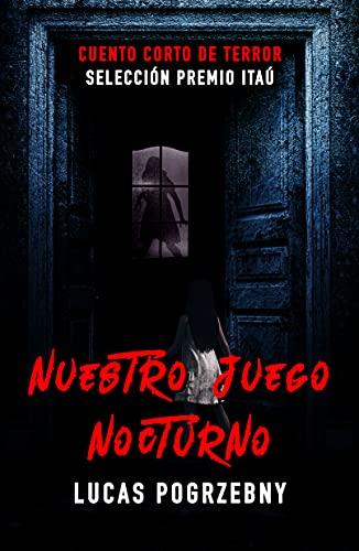 Nuestro juego nocturno: Cuento de terror nominado