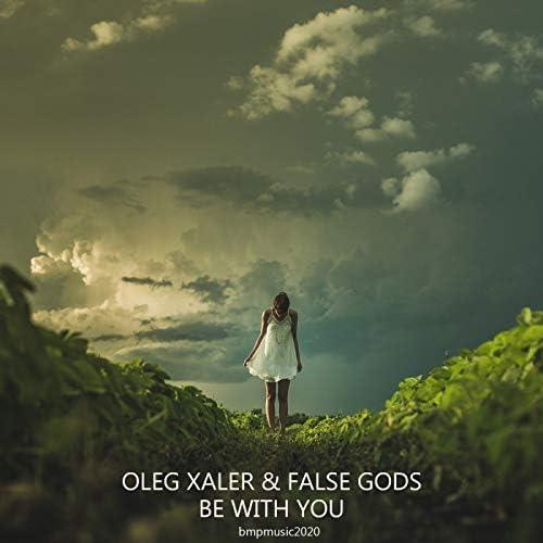 Oleg Xaler & False Gods