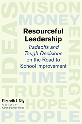 [Resourceful Leadership: Tradeoffs and Tough Decisions on the Road to School Improvement] (By: Dr Elizabeth A City) [published: March, 2008]