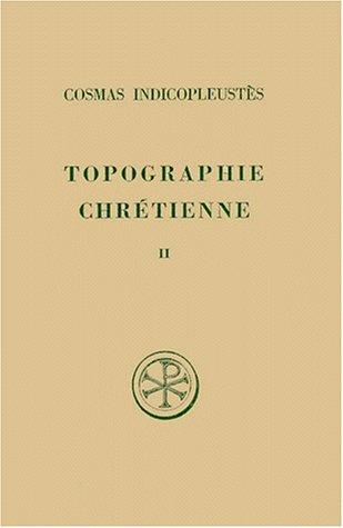TOPOGRAPHIE CHRETIENNE. Tome 2, Livre 5, Edition bilingue français-grec