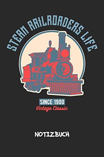 Steam Railroaders Life: NOTIZBUCH A5 Liniert Retro Liebhaber Schreibblock - Notizblock 120 Seiten 6x9 inch Tagebuch für Erwachsene - Eisenbahn Dampflok Notizheft Holzeisenbahn Vintage-Fans Geschenk