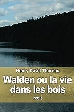 Walden ou la vie dans les bois (French Edition) by Henry David Thoreau(2015-05-10) de Henry David Thoreau