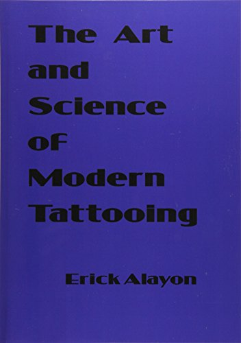 Compare Textbook Prices for The Art and Science of Modern Tattooing  ISBN 9781419651595 by Alayon, Erick