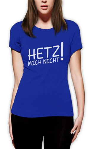 Hetz Mich Nicht Damen Blau X-Large T-Shirt Slim Fit
