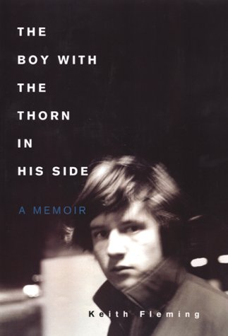 The Boy With the Thorn in His Side: A Memoir