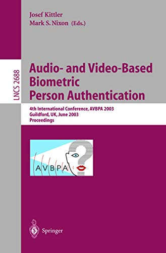 Audio-and Video-Based Biometric Person Authentication: 4th International Conference, AVBPA 2003, Guildford, UK, June 9-11, 2003, Proceedings (Lecture Notes in Computer Science (2688), Band 2688)