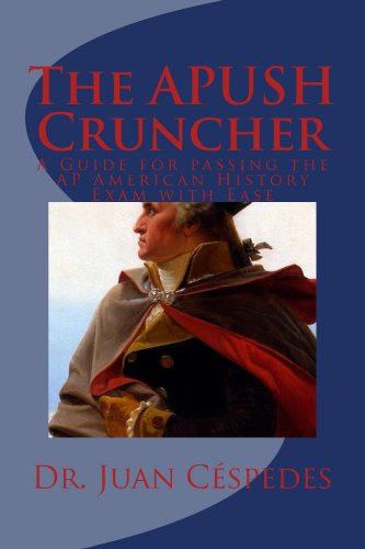The APUSH Cruncher: A Guide for Passing the AP American History Exam with Ease (English Edition) PDF Books
