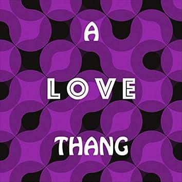 A Love Thang