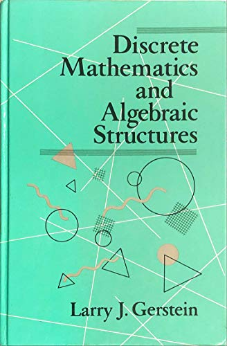 Discrete Mathematics and Algebraic Structures (SERIES OF BOOKS IN THE MATHEMATICAL SCIENCES)