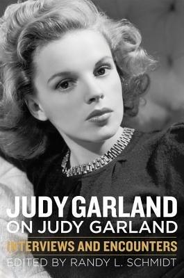 Judy Garland on Judy Garland( Interviews and Encounters)[JUDY GARLAND ON JUDY GARLAND][Hardcover]