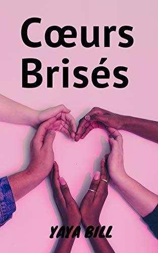 Coeurs Brisés: Charme, séduction , romance (French Edition)