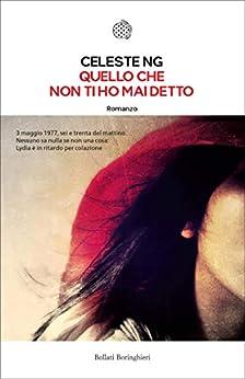 Quello che non ti ho mai detto (Italian Edition) by [Celeste Ng, Manuela Faimali]