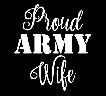 Makarios LLC Proud Army Wife Decal Vinyl Sticker Cars Trucks Vans Walls Laptop MKR| WHITE |5.5 x 4.75 IN|MKR163