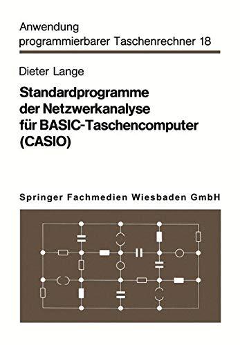 Standardprogramme der Netzwerkanalyse für Basic-Taschencomputer (Casio) (Anwendung programmierbarer Taschenrechner (18), Band 18)