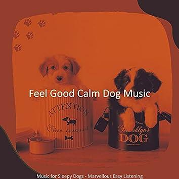 Music for Sleepy Dogs - Marvellous Easy Listening