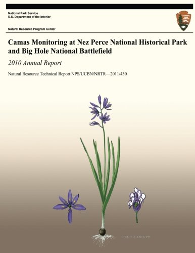 Camas Monitoring at Nez Perce National Historical Park and Big Hole National Battlefield: 2010 Annual Report: Natural Resource Technical Report NPS/UCBN/NRTR?2011/430
