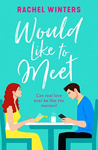 Would Like to Meet: The most uplifting romantic comedy you'll read in 2020 by [Rachel Winters]
