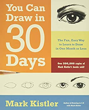You Can Draw in 30 Days  The Fun Easy Way to Learn to Draw in One Month or Less