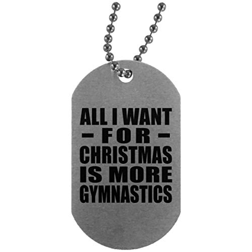 All I Want For Christmas Is More Gymnastics - Military Dog Tag Militär Hundemarke Silber Silberkette ID-Anhänger - Geschenk zum Geburtstag Jahrestag Muttertag Vatertag Ostern
