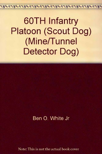 60TH Infantry Platoon (Scout Dog) (Mine/Tunnel Detector Dog)