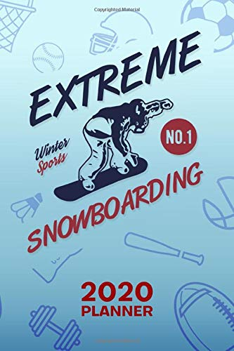 2020 PLANNER Weekly and Monthly: Snowboarder Organizer - Jan-Dec 160 Pages A5 6x9 - Mountain Men Diary Outdoor Adventures Journal Notebook Ski Area Calendar - Snowboarder Quote Gift for Men & Women