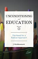 The Need for a Radical Approach (Unconditioning and Education)
