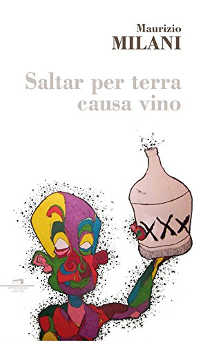 Saltar per terra causa vino (Italian Edition)