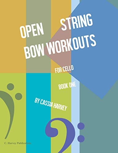 Open String Bow Workouts for Cello, Book One