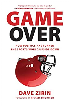 Game Over: How Politics Has Turned the Sports World Upside Down by [Dave Zirin, Michael Eric Dyson]