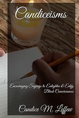 Candiceisms: Encouraging Sayings to Enlighten & Edify Black Consciousness