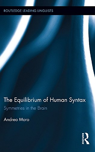 The Equilibrium of Human Syntax: Symmetries in the Brain (Routledge Leading Linguists) (English Edition)