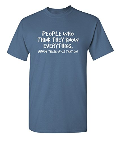 People Who Think The Know Graphic Novelty Sarcastic Funny T Shirt L Dusk