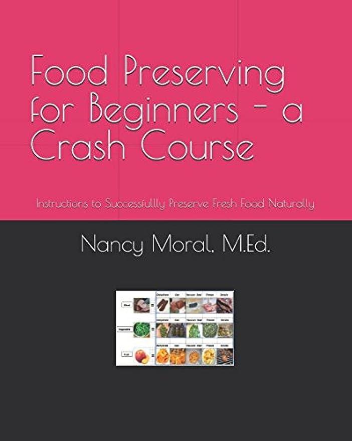 突き刺すピン月Food Preserving for Beginners - A Crash Course: Instructions to Successfullly Preserve Fresh Food Naturally